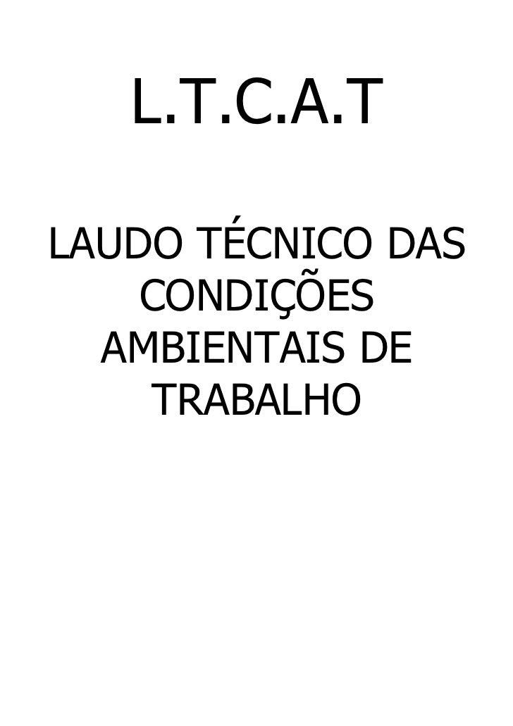 L.T.C.A.TLAUDO TÉCNICO DAS    CONDIÇÕES  AMBIENTAIS DE    TRABALHO