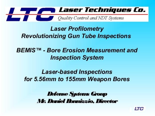 Laser Profilometry Revolutionizing Gun Tube Inspections BEMIS™ - Bore Erosion Measurement and Inspection System Laser-base...