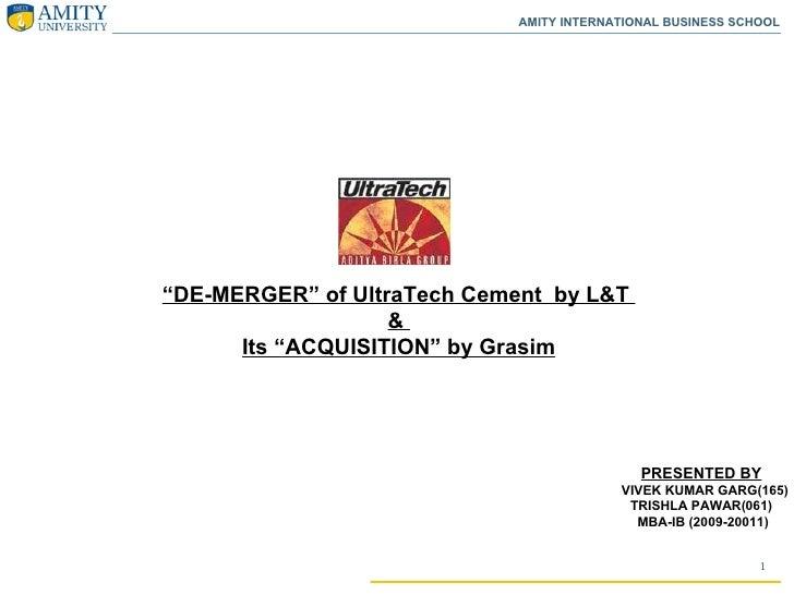 """ DE-MERGER"" of UltraTech Cement  by L&T  &  Its ""ACQUISITION"" by Grasim PRESENTED BY VIVEK KUMAR GARG(165) TRISHLA PAWAR(..."