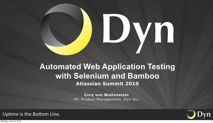 Automated Web Application Testing                             with Selenium and Bamboo                                    ...