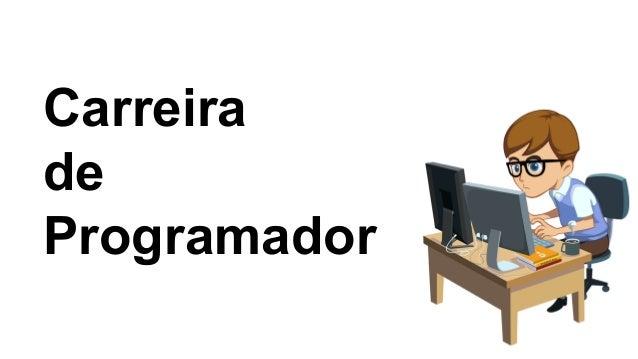 Carreira de Programador e Mercado de Trabalho Slide 2