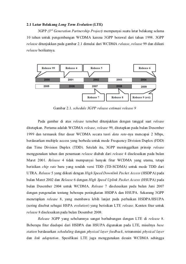2.1 Latar Belakang Long Term Evolution (LTE)       3GPP (3rd Generation Partnership Project) mempunyai suatu latar belakan...