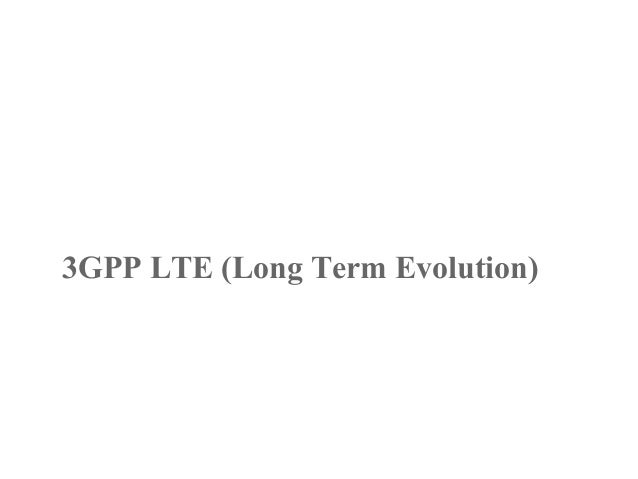 3GPP LTE (Long Term Evolution)