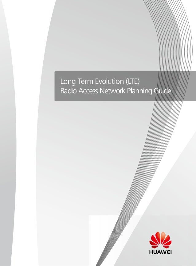 Long Term Evolution (LTE) Radio Access Network Planning Guide