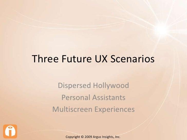 Future Experiences Must Consider:<br /><ul><li>Consumer