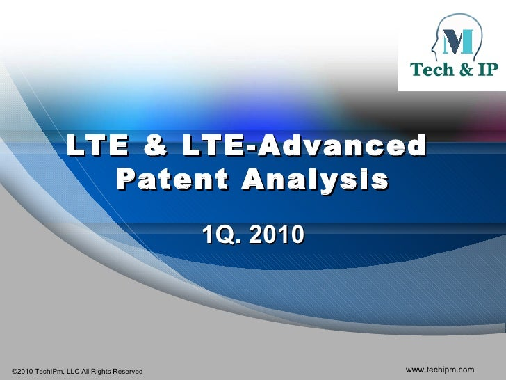 LTE & LTE-Advanced  Patent Analysis 1Q. 2010