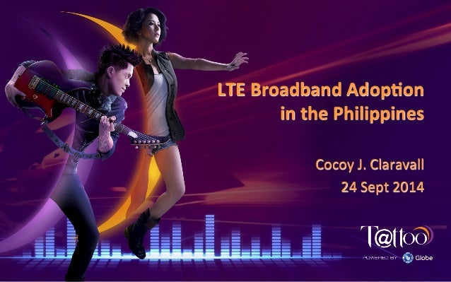 LTE	   Broadband	   Adop.on	    in	   the	   Philippines	    Cocoy	   J.	   Claravall	    24	   Sept	   2014