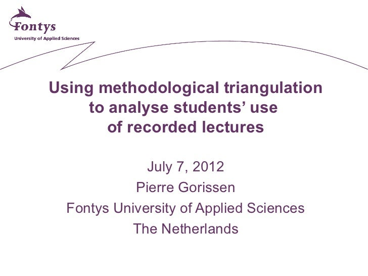 Using methodological triangulation    to analyse students' use       of recorded lectures              July 7, 2012       ...