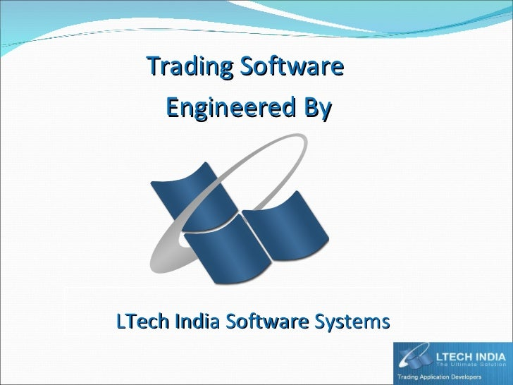 LTech India Software Systems Trading Software  Engineered By