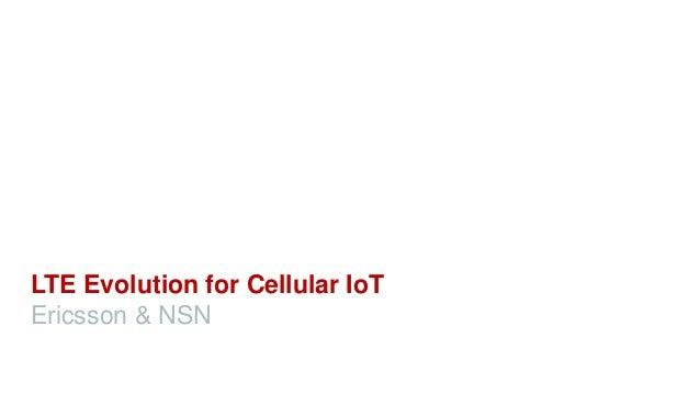 LTE Evolution for Cellular IoT Ericsson & NSN