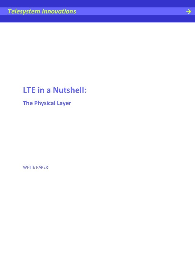 Telesystem Innovations    LTE in a Nutshell:    The Physical Layer    WHITE PAPER