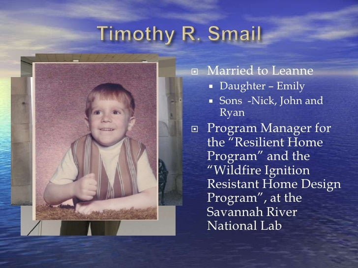 Timothy R. Smail<br /><ul><li>Married to Leanne