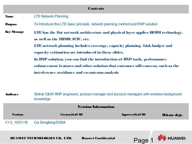 HUAWEI TECHNOLOGIES CO., LTD. Page 1 Huawei Confidential Contents Name LTE Network Planning Purpose To Introduce the LTE b...