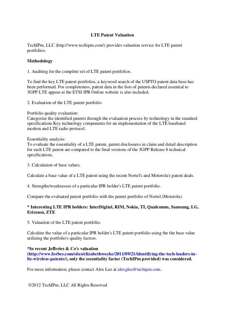 LTE Patent ValuationTechIPm, LLC (http://www.techipm.com/) provides valuation service for LTE patentportfolios.Methodology...