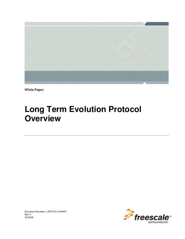 White PaperLong Term Evolution ProtocolOverviewDocument Number: LTEPTCLOVWWPRev 010/2008