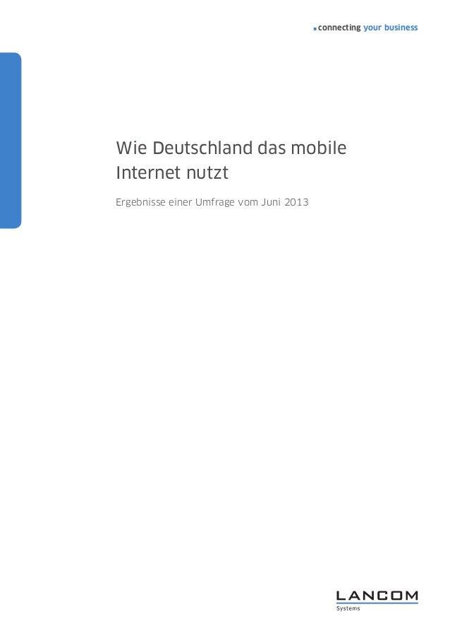 connecting your business 1 Wie Deutschland das mobile Internet nutzt Ergebnisse einer Umfrage vom Juni 2013