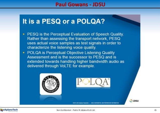 Paul Gowans - JDSU Non Confidential – Public © eXplanoTech Ltd. 45
