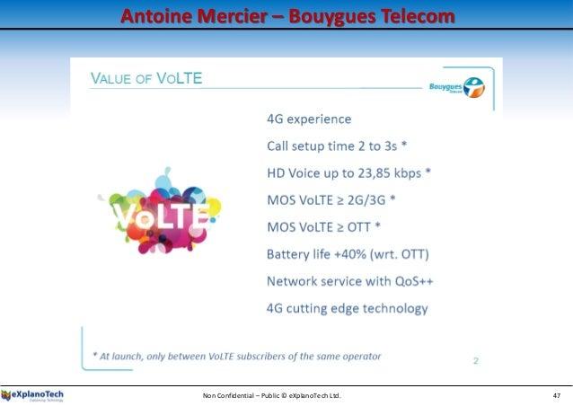 Antoine Mercier – Bouygues Telecom Non Confidential – Public © eXplanoTech Ltd. 47