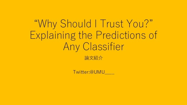 """Why Should I Trust You?"""" Explaining the Predictions of Any"""