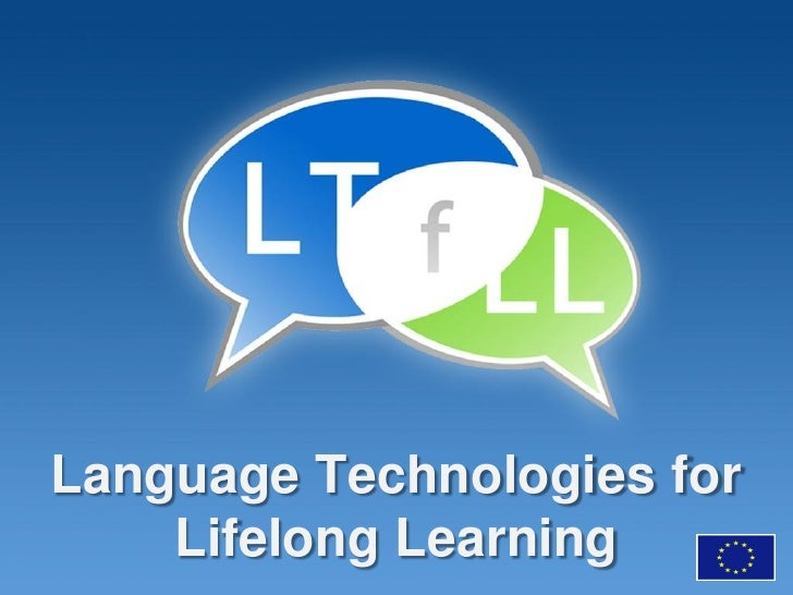 Language Technologies for     Lifelong Learning