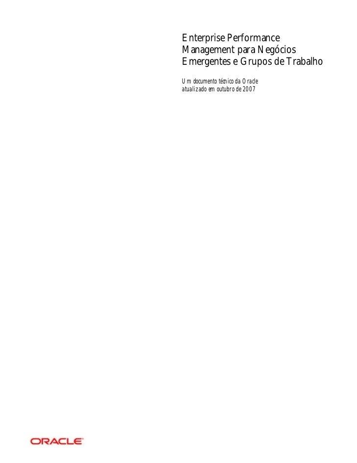Enterprise Performance Management para Negócios Emergentes e Grupos de Trabalho Um documento técnico da Oracle atualizado ...