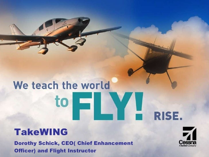 TakeWING Dorothy Schick, CEO( Chief Enhancement Officer) and Flight Instructor