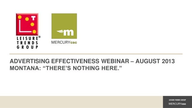 """ADVERTISING EFFECTIVENESS WEBINAR – AUGUST 2013 MONTANA: """"THERE'S NOTHING HERE."""""""