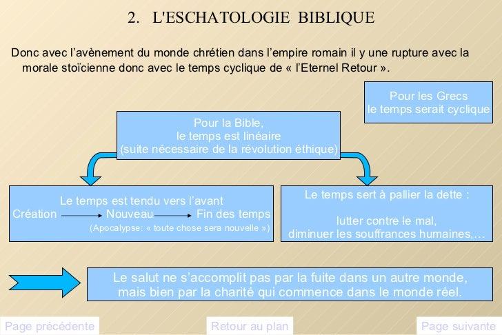 2.  L'ESCHATOLOGIE  BIBLIQUE <ul><li>Donc avec l'avènement du monde chrétien dans l'empire romain il y une rupture avec la...