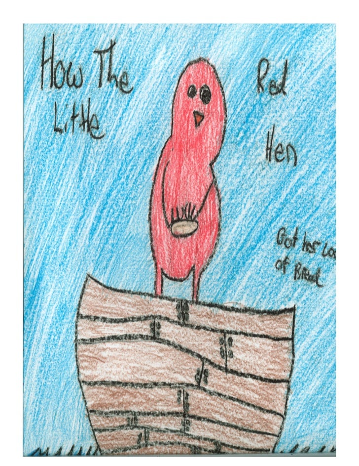 How the Little RedHen got her Loaf of      Bread                 Lillie Tri(