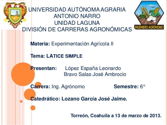 UNIVERSIDAD AUTÓNOMA AGRARIA          ANTONIO NARRO           UNIDAD LAGUNADIVISIÓN DE CARRERAS AGRONÓMICAS  Materia: Expe...
