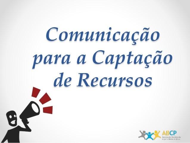 Comunicação para a Captação de Recursos