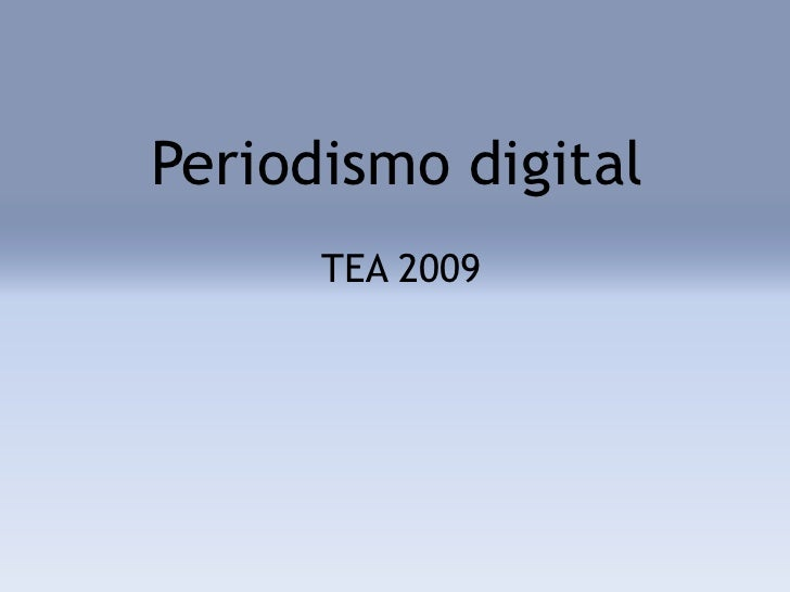 Periodismo digital<br />TEA 2009<br />