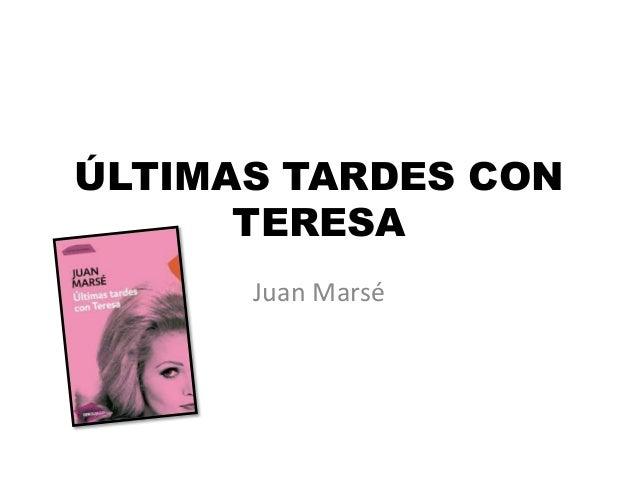 ÚLTIMAS TARDES CON TERESA Juan Marsé