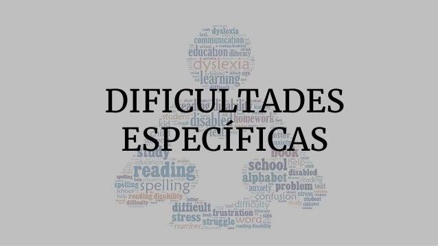 DIFICULTADES ESPECÍFICAS