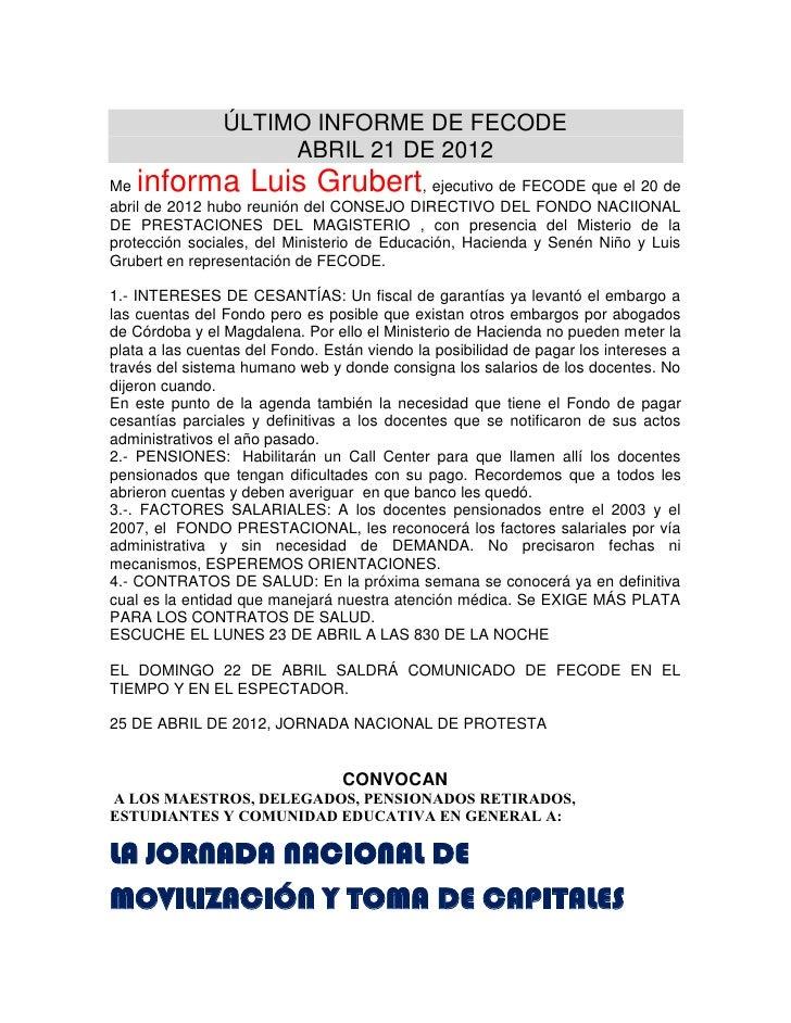 ÚLTIMO INFORME DE FECODE                     ABRIL 21 DE 2012Me informa Luis Grubert                     , ejecutivo de FE...