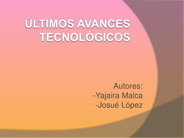 úLTIMos AVANCES TECNOLÓGICOS