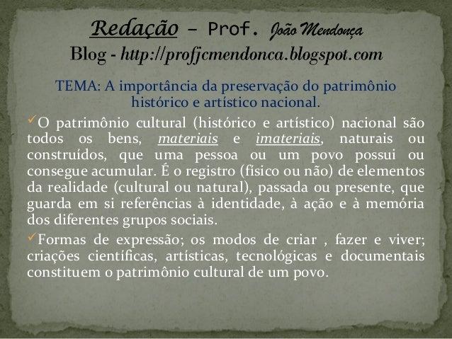 TEMA: A importância da preservação do patrimônio histórico e artístico nacional. O patrimônio cultural (histórico e artís...