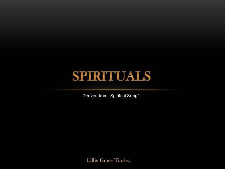 """Derived from """"Spiritual Song""""  Lillie Grace Tinsley"""