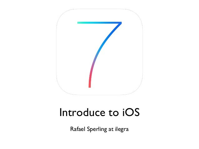 Introduce to iOS Rafael Sperling at ilegra