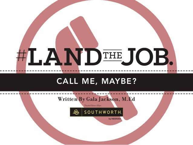 CALL ME, MAYBE? Written By Gala Jackson, M.Ed