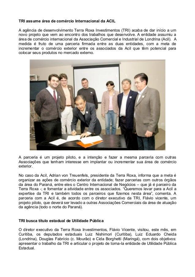TRI assume área de comércio Internacional da ACIL  A agência de desenvolvimento Terra Roxa Investimentos (TRI) acaba de da...