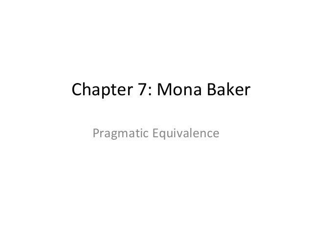 Chapter 7: Mona BakerPragmatic Equivalence