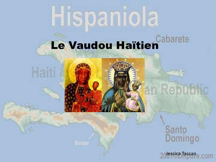 L'Origine<br />Le Vaudou Haïtien<br />Jessica Tassan<br />