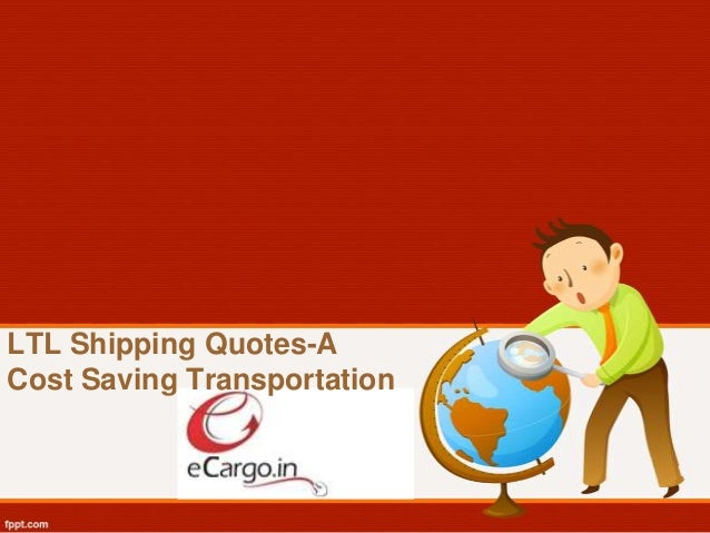 LTL Shipping Quotes A Cost Saving Transportation Simple Shipping Quotes