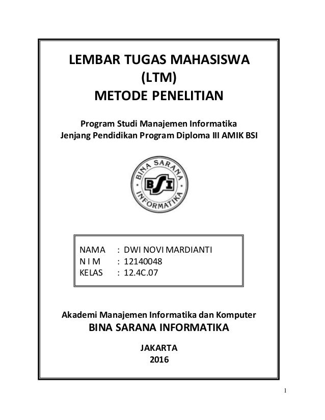 1 LEMBAR TUGAS MAHASISWA (LTM) METODE PENELITIAN Program Studi Manajemen Informatika Jenjang Pendidikan Program Diploma II...