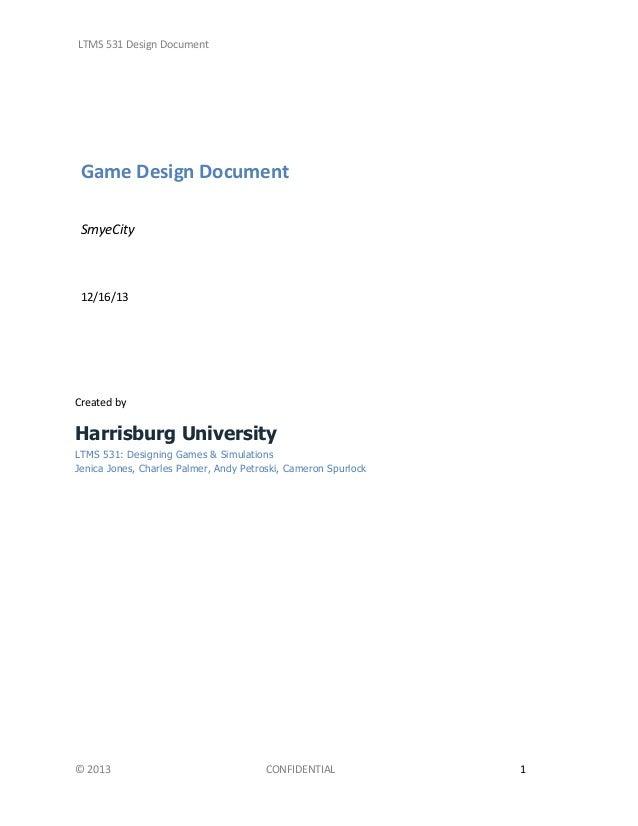LTMS 531 Design Document  Game Design Document SmyeCity  12/16/13  Created by  Harrisburg University LTMS 531: Designing G...