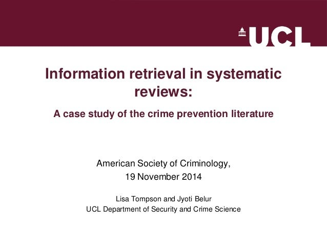 Information retrieval in systematic reviews: A case study of the crime prevention literature  American Society of Criminol...