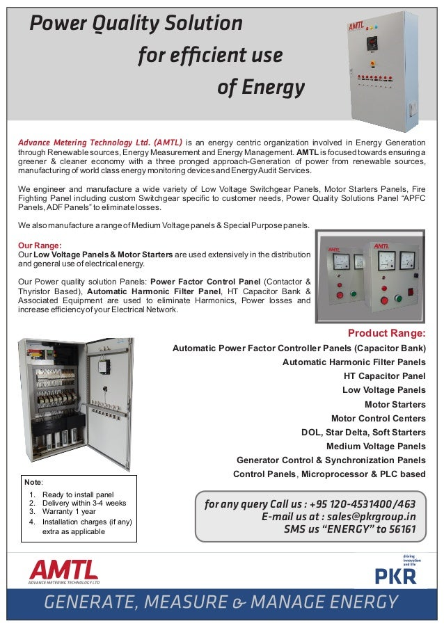 Power Quality Solution for ef cient use of Energy Advance Metering Technology Ltd. (AMTL) is an energy centric organizatio...