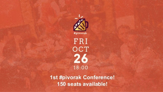 1st #pivorak Conference! 150 seats available!