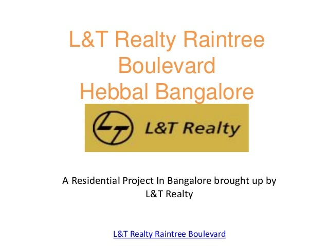 L&T Realty Raintree Boulevard Hebbal Bangalore A Residential Project In Bangalore brought up by L&T Realty L&T Realty Rain...
